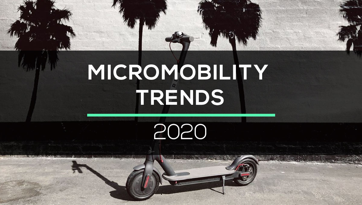 Micromobility Trends 2020